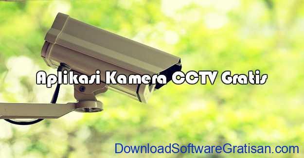 Aplikasi Kamera CCTV Gratis Terbaik untuk PC