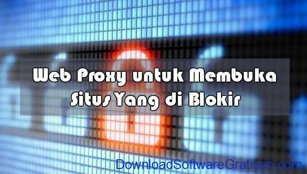 Web Proxy Gratis Terbaik untuk Membuka Situs Yang di Blokir
